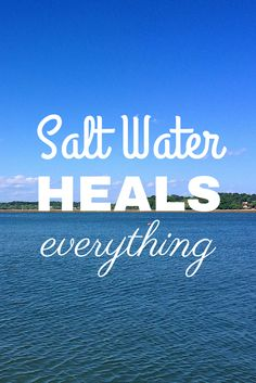 Salt water heals everything! #beach #ocean #quotes