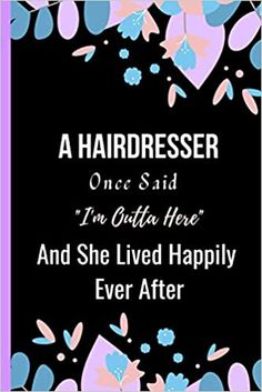 Amazon.com: A Hairdresser Once Said I'm Outta Here And She Lived Happily Ever After: Women Retirement Gift - A Funny Journal Present for Retired Hairdresser (9798693373303): Publishing, Sweetish Taste: Books Unique Retirement Gifts, Nurse Retirement Gifts, Book Club Books, New Books, A Funny, Happily Ever After, Kindle App, Invite Your Friends, Journal