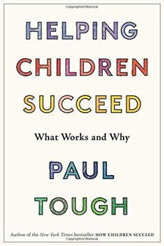 "Read ""Helping Children Succeed What Works and Why"" by Paul Tough available from Rakuten Kobo. From the New York Times best-selling author of How Children Succeed, an essential handbook of ""informative and effective. How Children Succeed, Helping Children, Project Based Learning, Kids Learning, Learning Games, New Books, Books To Read, Personal Qualities, Pythagorean Theorem"
