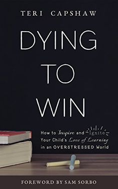 Buy Dying to Win: How to Inspire and Ignite Your Child's Love of Learning in an Overstressed World by Sam Sorbo, Teri Capshaw and Read this Book on Kobo's Free Apps. Discover Kobo's Vast Collection of Ebooks and Audiobooks Today - Over 4 Million Titles! Child Love, Your Child, Unusual Holidays, Montessori Books, How To Start Homeschooling, School Days, Letter Board, Literature, This Book