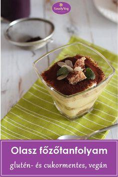 Olasz főzőtanfolyam cukor-, glutén-, tej- (tejfehérje és laktózmentes) - és tojásmentesen (vegán) 1. - LovelyVeg Tej, Cukor, Gluten, Pudding, Vegan, Desserts, Food, Diet, Tailgate Desserts