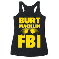 Burt Macklin FBI | T-Shirts, Tank Tops, Sweatshirts and Hoodies | HUMAN