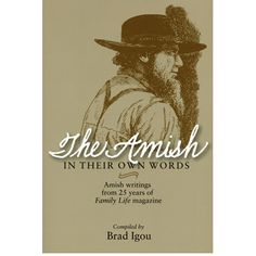 You will laugh, cry, and be touched personally by the Amish people who write about themselves. Compiled from the first 25 years of Family Life, a monthly Amish magazine, sixteen chapters cover shunnin Amish Country Ohio, Books To Read, My Books, Amish Books, Church Fellowship, Amish Community, Pennsylvania Dutch, Amish Recipes, Amish Quilts