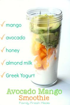 Avocado Mango Smoothie (Makes 2 large smoothies) 1 cup frozen mango 1/2 pitted avocado 1/2 cup Greek Yogurt 1 cup almond milk (regular milk ...