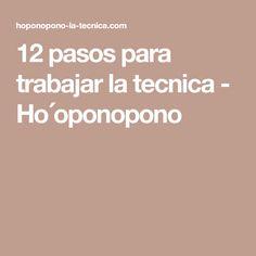 12 pasos para trabajar la tecnica - Ho´oponopono