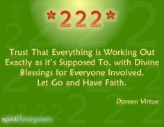 """222"" = Our newly planted ideas are beginning to grow into reality. Keep watering & nurturing them, & soon they will push through the soil so you can see evidence of your manifestation… don't quit five minutes before the miracle… keep up the good work! Keep holding positive thoughts, keep affirming, & continue visualizing. ~ Doreen Virtue _____________________________ Reposted by Dr. Veronica Lee, DNP (Depew/Buffalo, NY, US)"