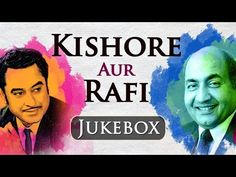 Kishore aur Rafi na kum na zyaada - Best Evergreen Old Hindi Songs Video JUKEBOX - YouTube