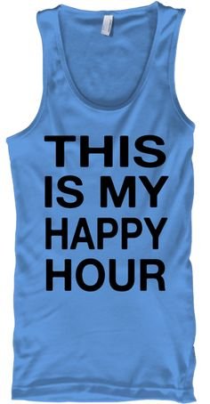 This Is My Happy Hour Carolina Blue T-Shirt Front