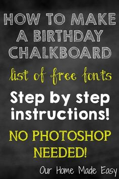 Who says you need to spend lots of money to create a custom birthday chalkboard? It's super easy! Here's how to create your birthday chalkboard for FREE! Diy Birthday Chalkboard, Diy Birthday Poster, First Birthday Posters, First Birthday Sign, Diy Birthday Board, Boss Birthday, Half Birthday, Birthday Ideas, Bunny Birthday