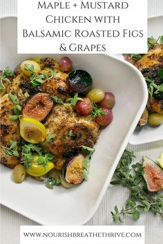 Maple + Mustard Chicken with Balsamic Roasted Figs & Grapes | Savory herbs and spices blend with subtly sweet roasted figs and grapes making this dish a divine meal any night of the week.