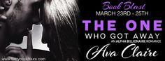 #BookBlast – The One Who Got Away by Ava Claire #Giveaway | Ali - The Dragon Slayer http://cancersuckscouk.ipage.com/bookblast-the-one-who-got-away-by-ava-claire-giveaway/