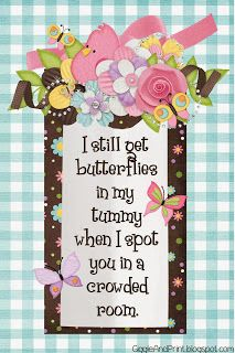I still get butterflies.... Quote about Love... FREE Printable