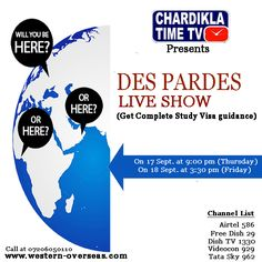 Watch Des Pardes – a #live #TV show on #Chardikla Time TV to be addressed by Mr. Pardeep Balyan (Director of Western Overseas). Schedule: Every Thursday at 9 PM and every Friday at 3:30 PM. For more information of the show, call at 7206050110
