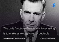 "A wonderful JK Galbraith #quote who was an adviser to President Kennedy & a Harvard Professor. ""The only function of economic forecasting is to make astrology look respectable"". It's the same with people predicting stock prices! #stocks #investing"