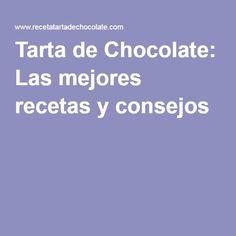 Tarta de Chocolate: Las mejores recetas y consejos