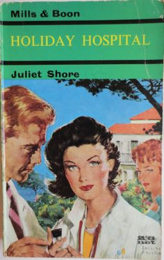 Holiday Hospital by Juliet Shore no.119 printed by Mills and Boon in 1962.