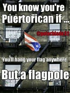 You know your Puerto Rican if you'll hang your flag anywhere but a flagpole Puerto Rican Memes, Puerto Rican Recipes, Puerto Ricans, Puerto Vallarta, Puerto Rican Power, Puerto Rico History, Puerto Rican Culture, Mexican Humor, Beautiful Islands