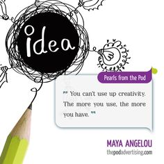 """Maya Angelou #Quote: """"You can't use up creativity. The more you use, the more you have."""""""