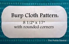 The Petite Sewist: Easy Peasy Burp Cloths Tutorial