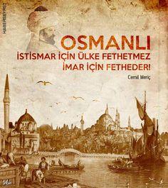 Osmanlı istismar için ülke fethetmez, imar için fetheder.  #CemilMeriç #OsmanlıDevleti