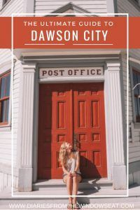 Dawson City, Yukon - Ultimate Guide