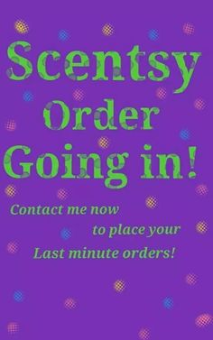 Scensty Order Going In!! Contact me now to place your last minute orders.