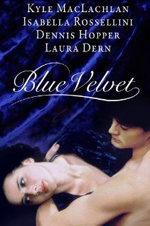 Blue Velvet. This movie creeped my out so much. So much that it became on of my favorite movies; David Lynch became my favorite director; and I fell in move with Kyle MacLachlan.