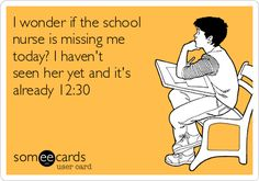 58f561c69 #Workplace: I wonder if the school nurse is missing me today? I haven