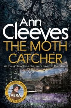 The moth catcher by Ann Cleeves.