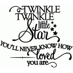 Silhouette Design Store - View Design twinkle twinkle you'll never know how loved you are - vinyl phrase.I hope you know how loved you are! Silhouette Cameo Projects, Silhouette Design, Vinyl Crafts, Vinyl Projects, Shilouette Cameo, Quilt Labels, Vinyl Cutting, Cricut Vinyl, Vinyl Designs