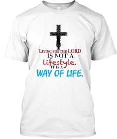 """""""Living For The Lord"""" T-shirt. This tshirt is available on Teespring. Share Christ one shirt at a time."""