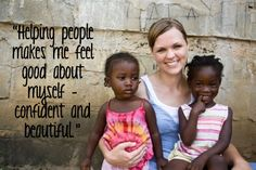 """""""Helping #people makes me feel #good about myself - #confident and #beautiful."""" #quote #beauty #volunteering #Africa"""