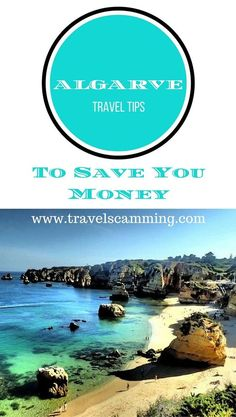 The Algarve Travel Tips You Need To Know To Save Money