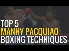 Top 5 Manny Pacquiao Boxing Techniques - YouTube
