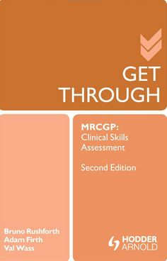 Get Through MRCGP: Clinical Skills Assessment 2e (2012). Bruno Rushforth et al