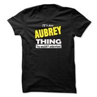 ITS AN AUBREY THING....YOU WOULDNT UNDERSTAND!!!
