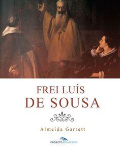 Frei Luís de Sousa, de Almeida Garrett. Disponível gratuitamente no Projecto Adamastor, em formato EPUB e MOBI.