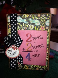 """Little Miss Suzy Q: Teacher gift Christmas 2012 """"To Teach Is To Touch A Life Forever"""""""