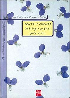 Canto y cuento: Antología poética para niños Padres y maestros: Amazon.es: Carlos Reviejo, Eduardo Soler Fiérrez: Libros School Fun, Children's Library, Teachers, Parents, Literatura