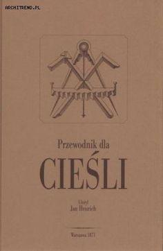 Przewodnik dla cieśli 1871 Reprint