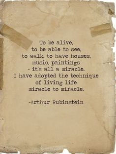 Arthur Rubinstein. Life. Miracle. Quote.