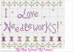 """I love Needleworks"" cross stitch"