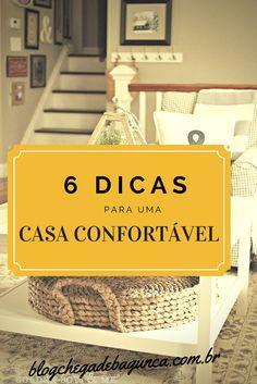 Você merece morar em uma casa confortável agora mesmo. Veja algumas dicas no blog http://goo.gl/1hY88n
