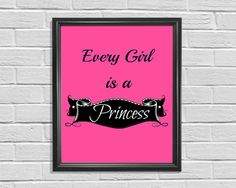 Printable Typography Every Girl is a Princess by KSAStyledPrints