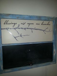 Refinished window pane with chalk board paint and quote