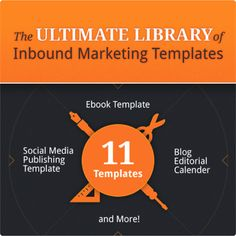 The Ultimate Library of Inbound Marketing Templates: 11 Templates to Easily Create Social Updates, Blog Posts, Reports, and More