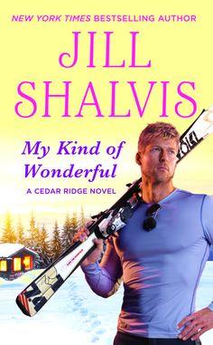 My Kind of Wonderful (Cedar Ridge, Book by Jill Shalvis - contemporary romance New Books, Books To Read, Books 2016, Jill Shalvis, Thing 1, Types Of Guys, Tough Love, Romance Books, The Book