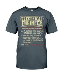 Electrical Engineer Definition Funny Gift Shirt Engineer Shirt, Electrical Engineering, Definitions, Funny Gifts, Classic T Shirts, Mens Tops, Funny Presents, Fun Gifts, Engineering