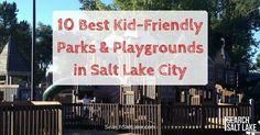 10 Best Kid-Friendly Parks and Playgrounds in Salt Lake City | Search Salt Lake