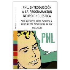 Libro PNL. Introducción a la programación neurolingüística - Thies Stahl - Grupo Planeta http://www.librosyeditores.com/tiendalemoine/3556-pnl-introduccion-a-la-programacion-neurolinguistica-9788449328275.html Editores y distribuidores
